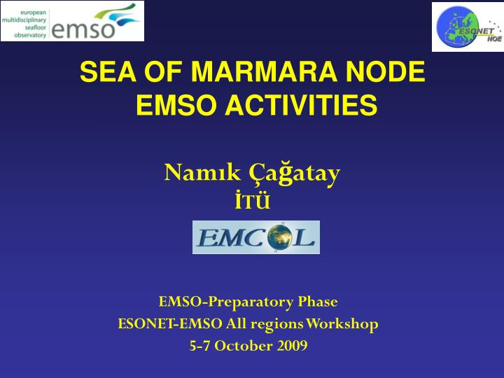 Emso preparatory phase esonet emso all regions workshop 5 7 october 2009