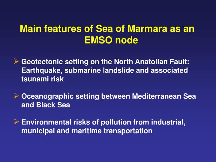 Main features of Sea of Marmara as an EMSO node