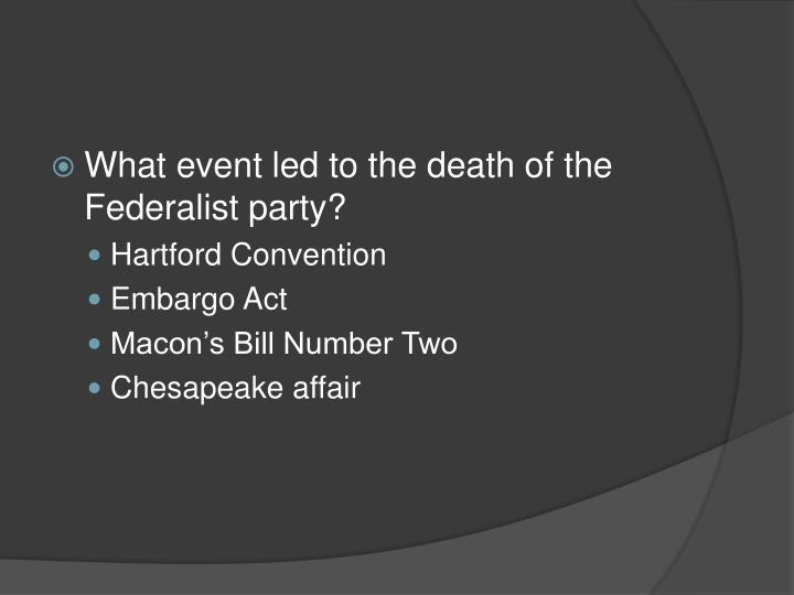 What event led to the death of the Federalist party?