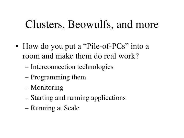 Clusters, Beowulfs, and more