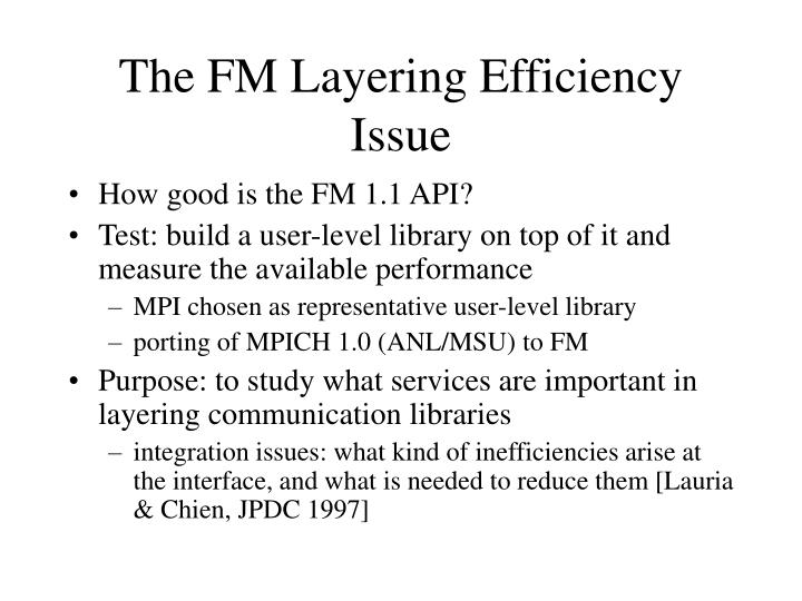 The FM Layering Efficiency Issue