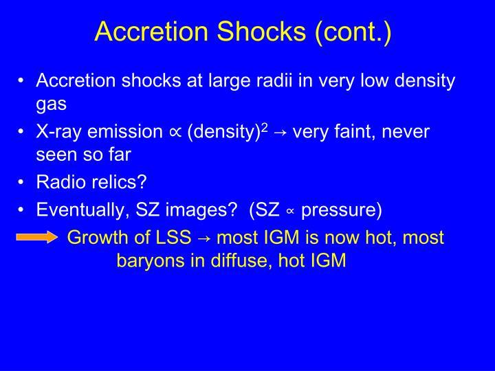 Accretion Shocks (cont.)