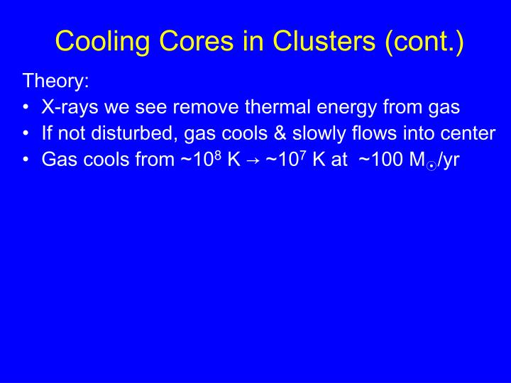Cooling Cores in Clusters (cont.)