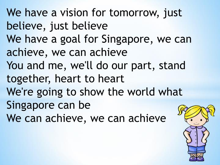 We have a vision for tomorrow, just believe, just believe