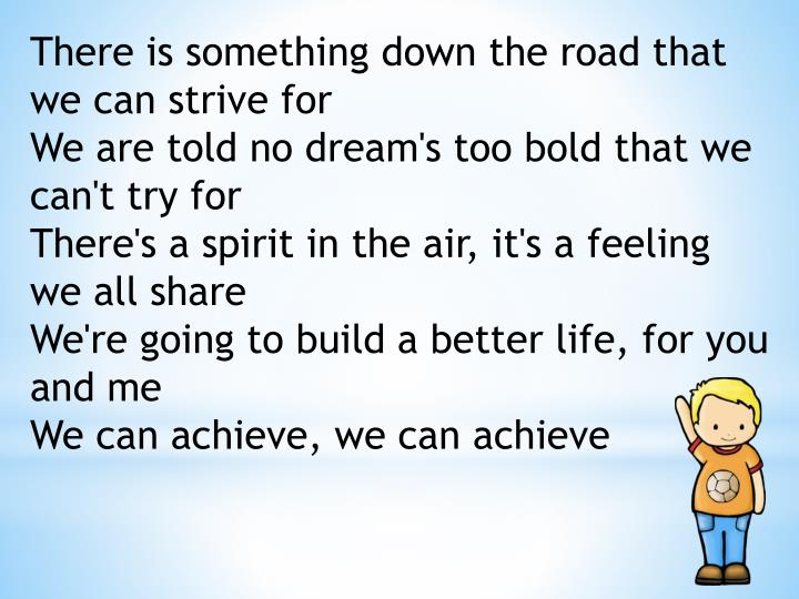 There is something down the road that we can strive for