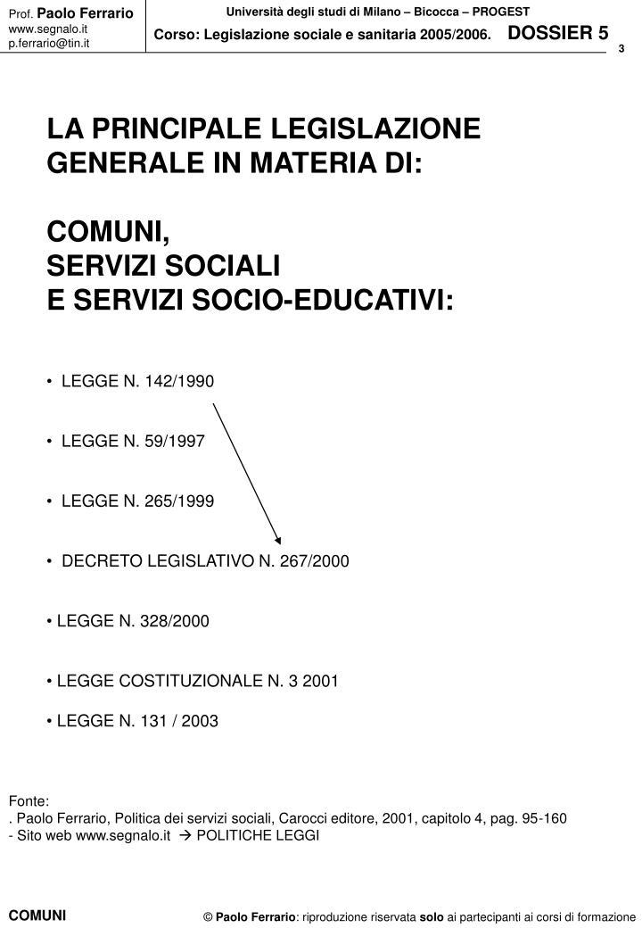 LA PRINCIPALE LEGISLAZIONE GENERALE IN MATERIA DI: