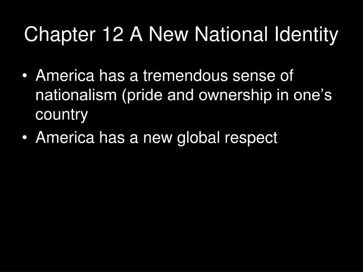 Chapter 12 a new national identity