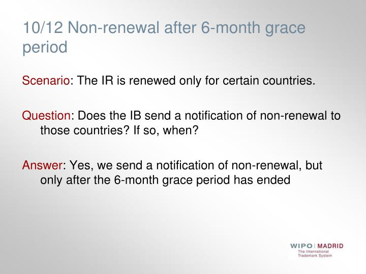 10/12 Non-renewal after 6-month grace period