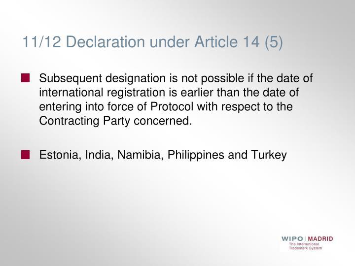 11/12 Declaration under Article 14 (5)