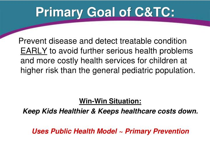 Primary Goal of C&TC: