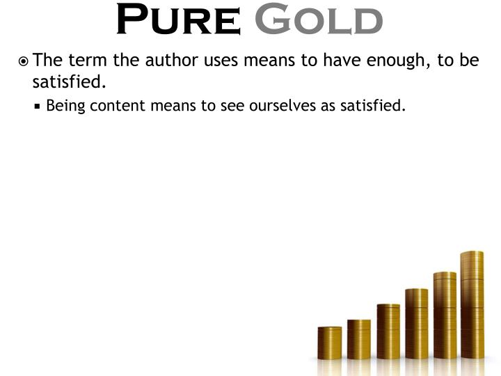 The term the author uses means to have enough, to be satisfied.