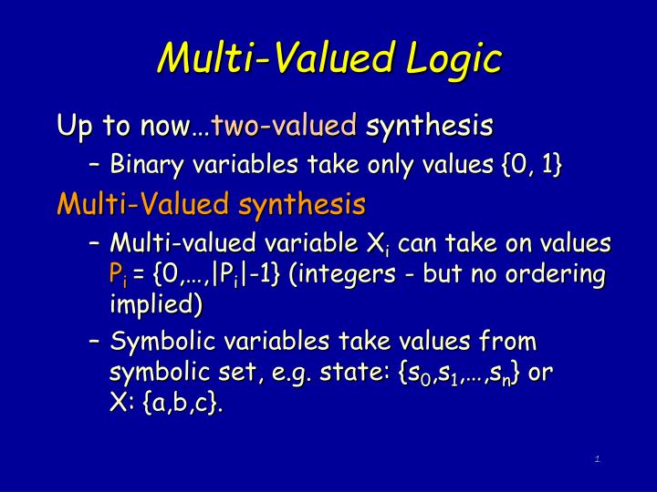 Multi valued logic