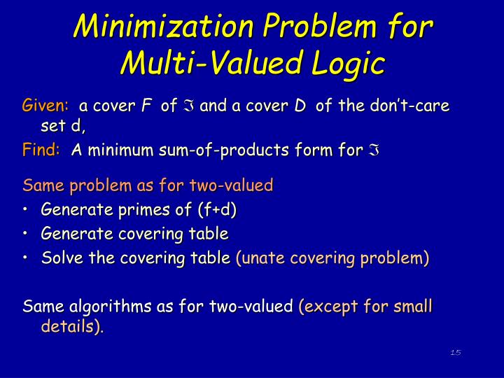 Minimization Problem for Multi-Valued Logic