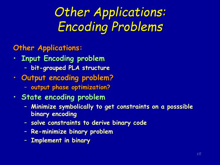 Other Applications:      Encoding Problems