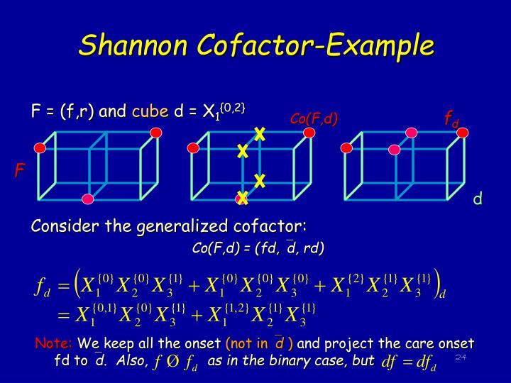 Shannon Cofactor-Example