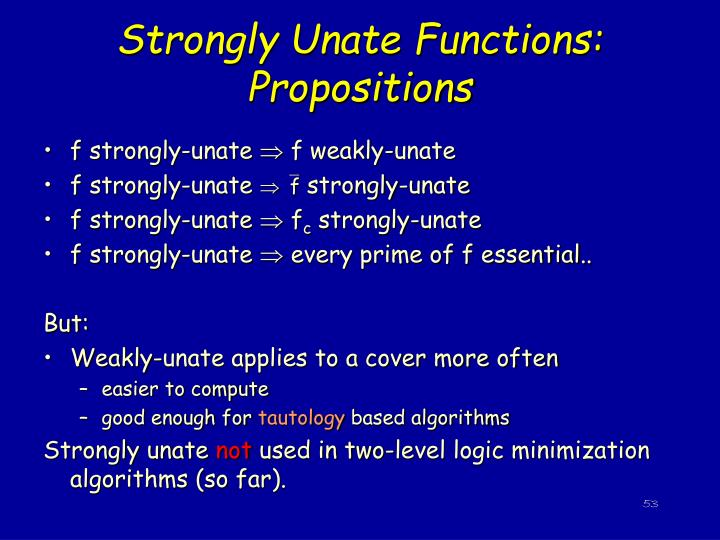 Strongly Unate Functions: Propositions