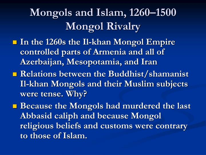 Mongols and Islam, 1260–1500 Mongol Rivalry