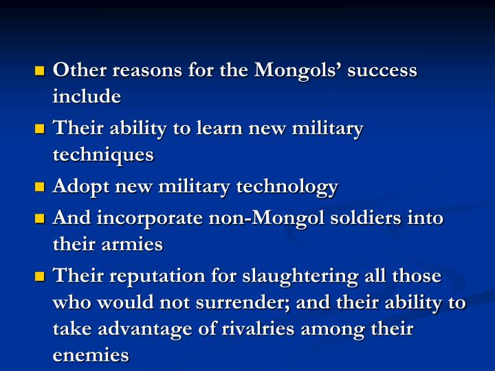 Other reasons for the Mongols' success include