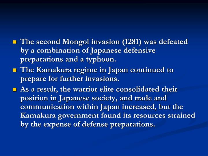 The second Mongol invasion (1281) was defeated by a combination of Japanese defensive preparations and a typhoon.