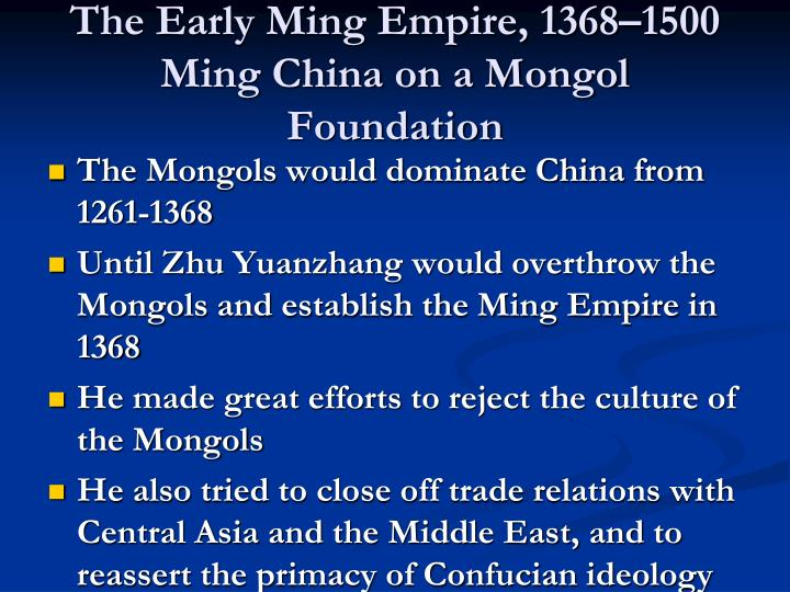 The Early Ming Empire, 1368–1500 Ming China on a Mongol Foundation