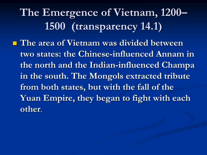 The Emergence of Vietnam, 1200–1500  (transparency 14.1)