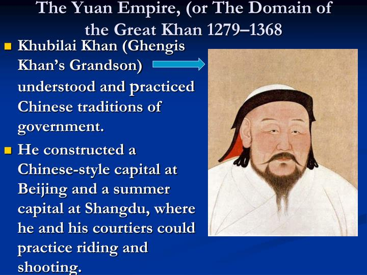 The Yuan Empire, (or The Domain of the Great Khan 1279–1368
