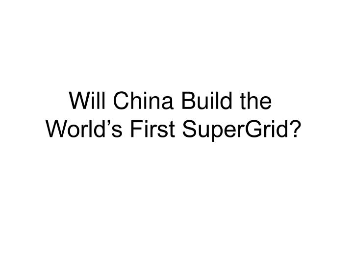 Will China Build the