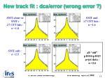 new track fit dca error wrong error