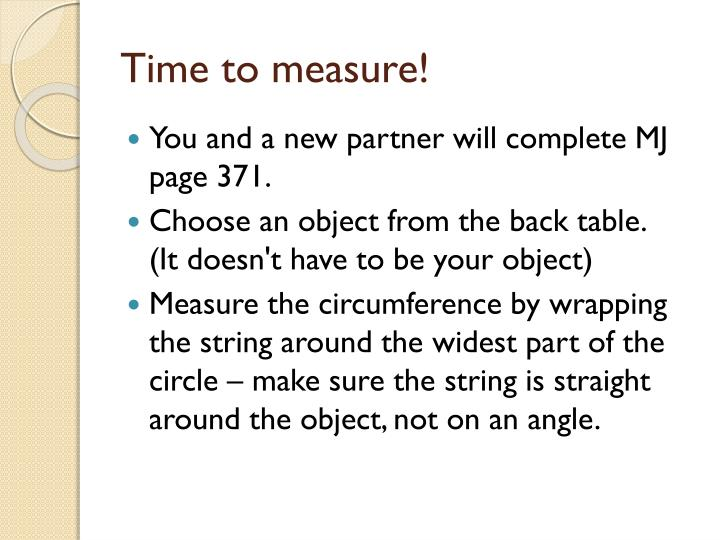 Time to measure!