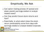 empirically we ask