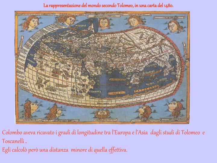 La rappresentazione del mondo secondo Tolomeo, in una carta del 1480.