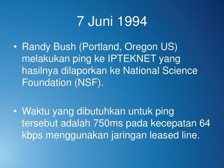 7 Juni 1994