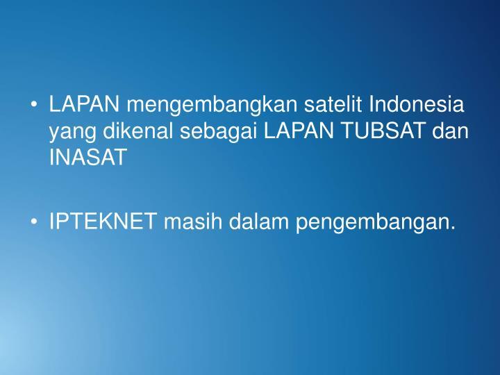 LAPAN mengembangkan satelit Indonesia yang dikenal sebagai