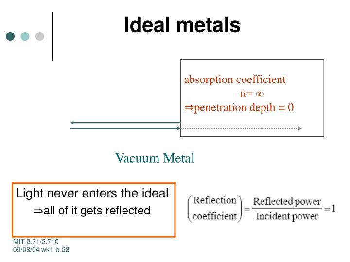 Ideal metals