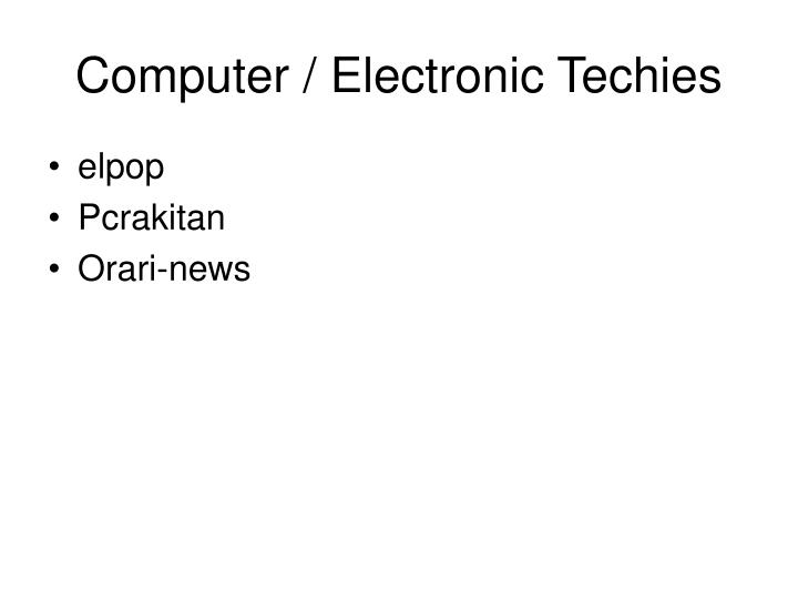 Computer / Electronic Techies