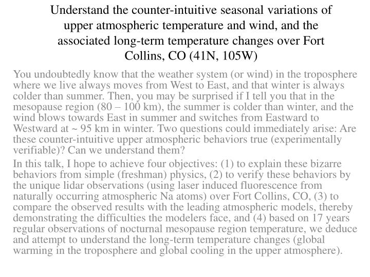 Understand the counter-intuitive seasonal variations of upper atmospheric temperature and wind, and ...