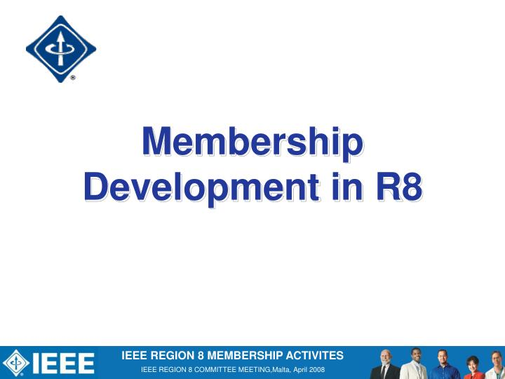 Membership development in r8