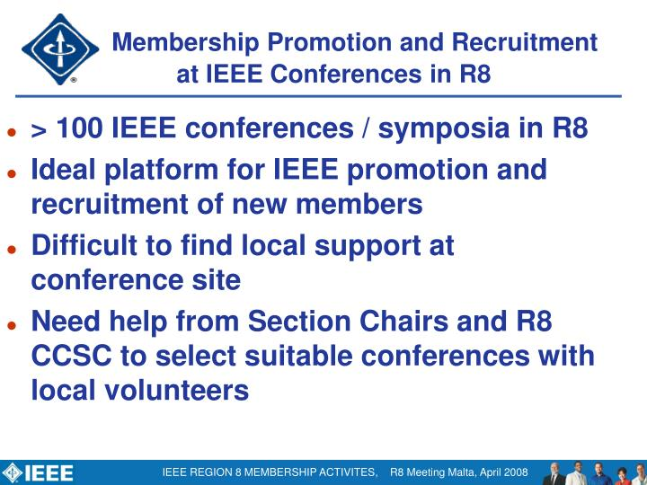 > 100 IEEE conferences / symposia in R8