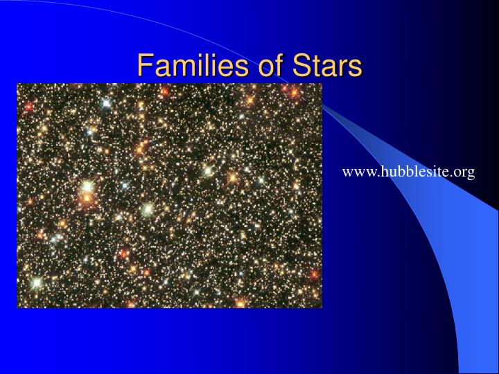 Families of Stars