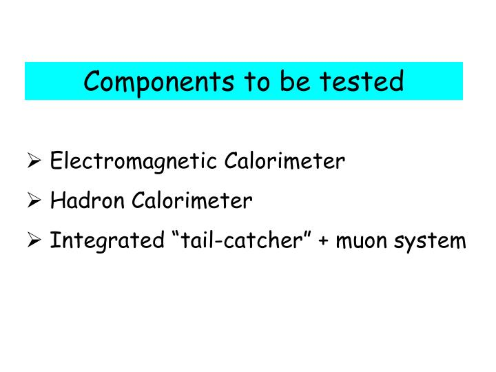 Components to be tested