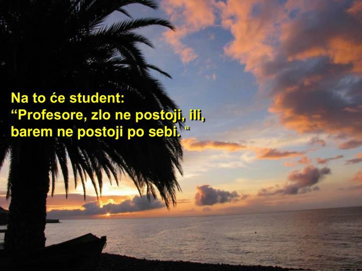 Na to će student: