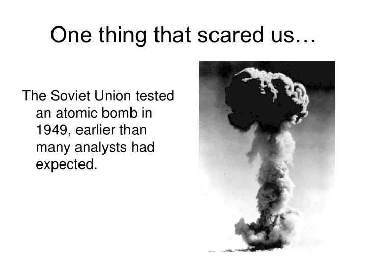 The Soviet Union tested an atomic bomb in 1949, earlier than many analysts had expected.