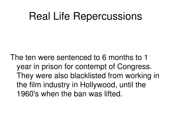 Real Life Repercussions