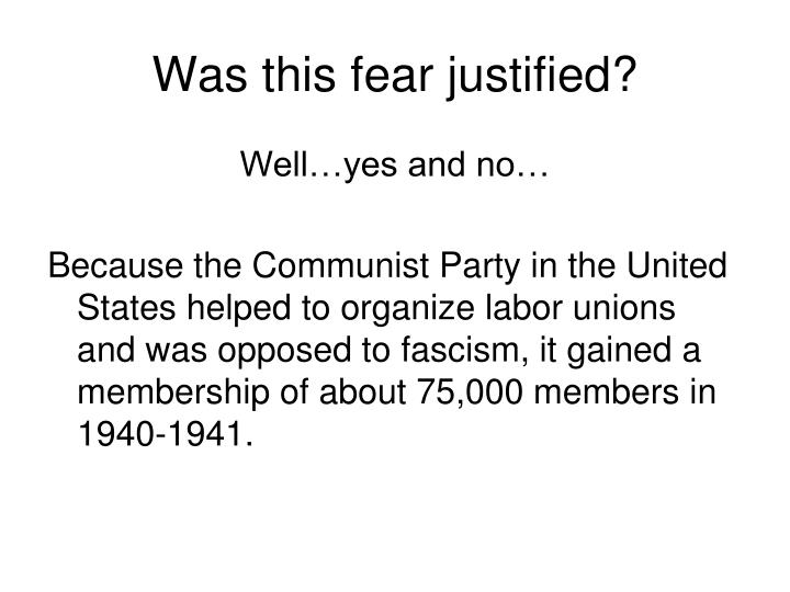 Was this fear justified?