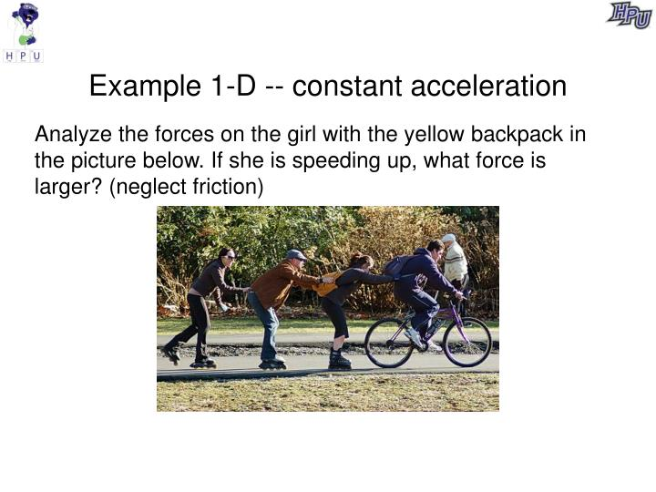 Example 1-D -- constant acceleration