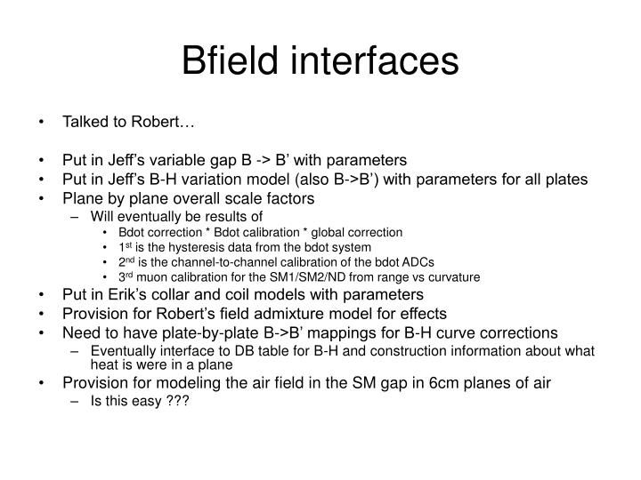 Bfield interfaces
