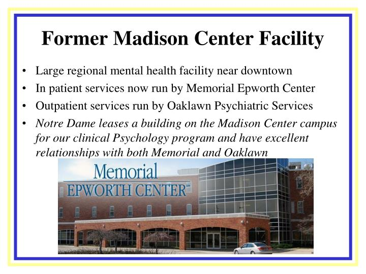 Former Madison Center Facility