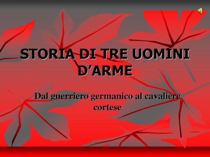 STORIA DI TRE UOMINI D'ARME