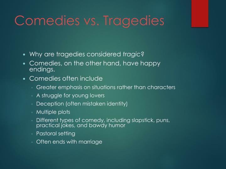 Comedies vs. Tragedies