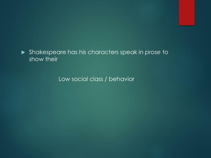 Shakespeare has his characters speak in